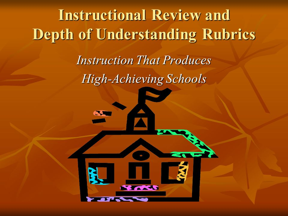 Instructional Review and Depth of Understanding Rubrics