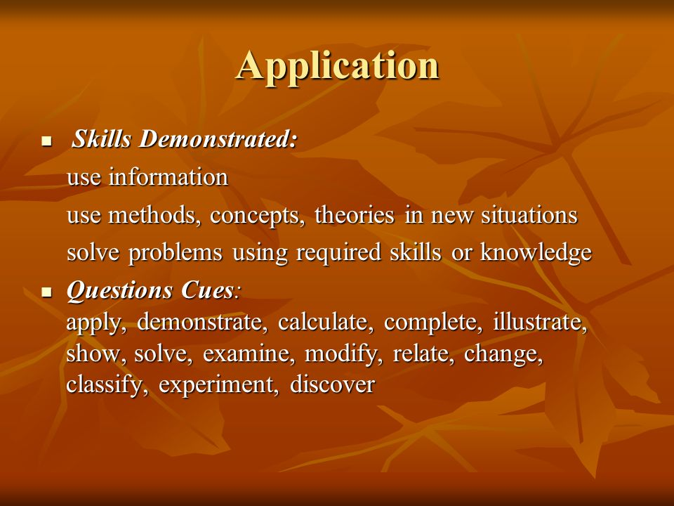 Application Skills Demonstrated: use information
