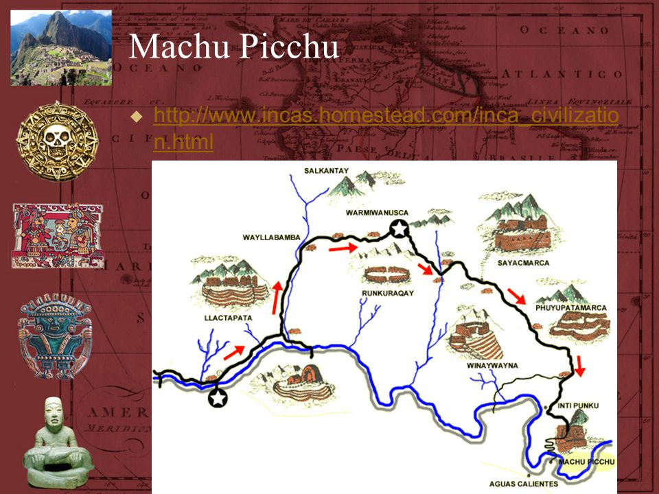 Machu Picchu http://www.incas.homestead.com/inca_civilization.html