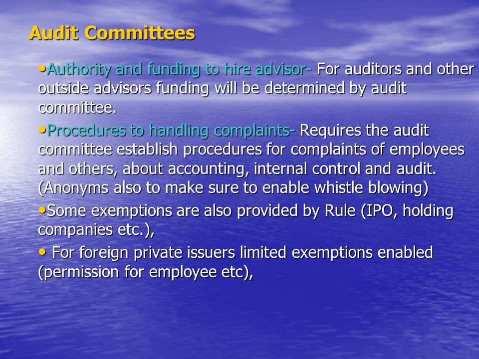Audit Committees Authority and funding to hire advisor- For auditors and other outside advisors funding will be determined by audit committee.