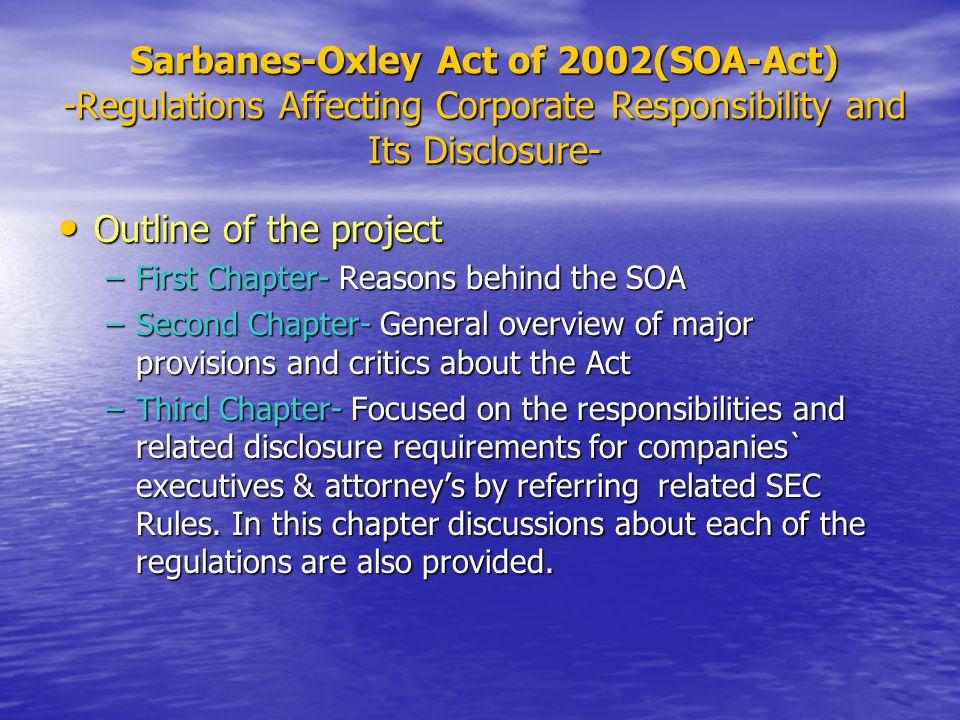 Sarbanes-Oxley Act of 2002(SOA-Act) -Regulations Affecting Corporate Responsibility and Its Disclosure-