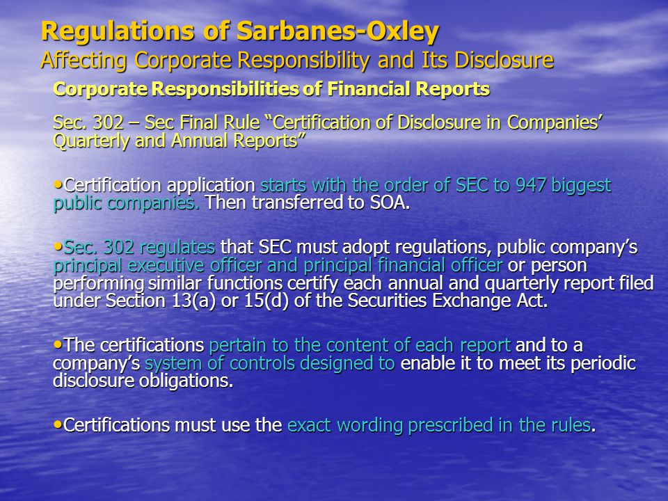 Regulations of Sarbanes-Oxley Affecting Corporate Responsibility and Its Disclosure