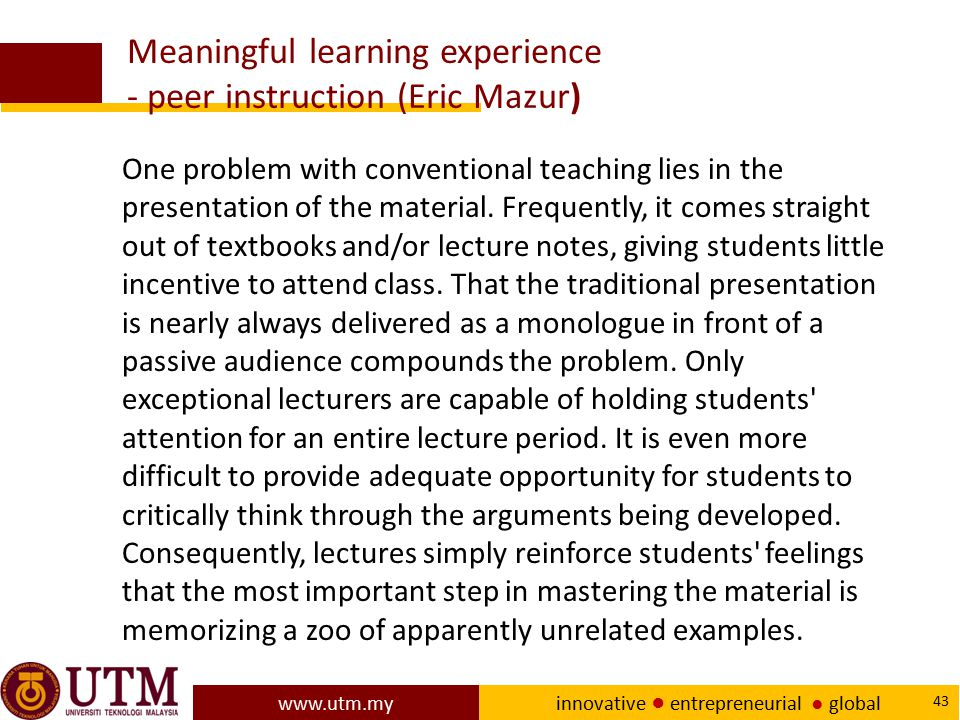 Meaningful learning experience - peer instruction (Eric Mazur)