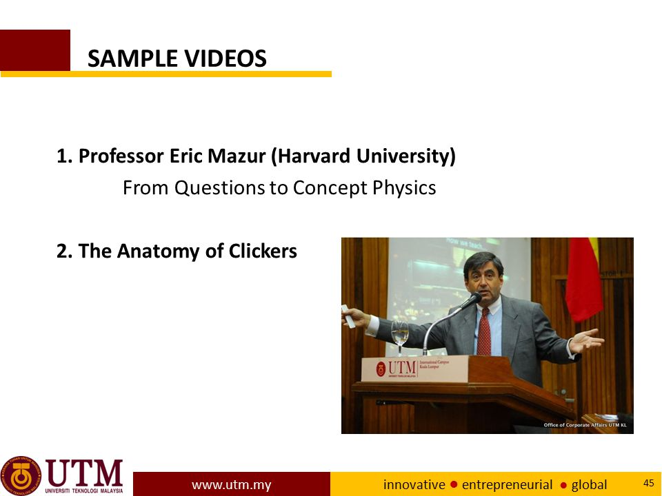 SAMPLE VIDEOS 1. Professor Eric Mazur (Harvard University)