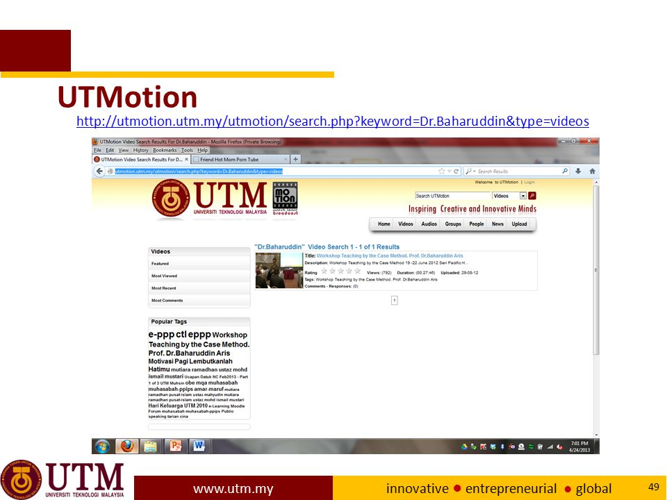 UTMotion http://utmotion.utm.my/utmotion/search.php keyword=Dr.Baharuddin&type=videos