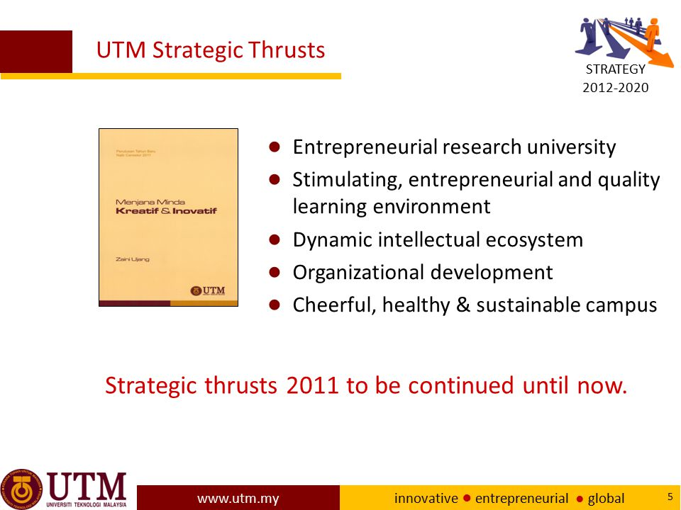 Strategic thrusts 2011 to be continued until now.