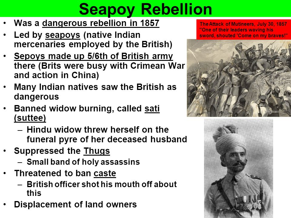 Seapoy Rebellion Was a dangerous rebellion in 1857