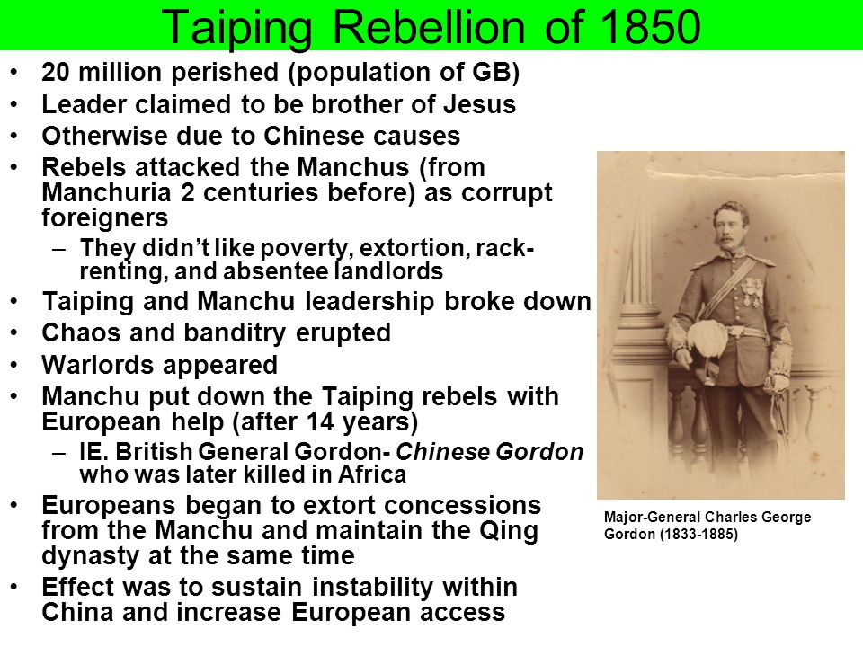 Taiping Rebellion of 1850 20 million perished (population of GB)