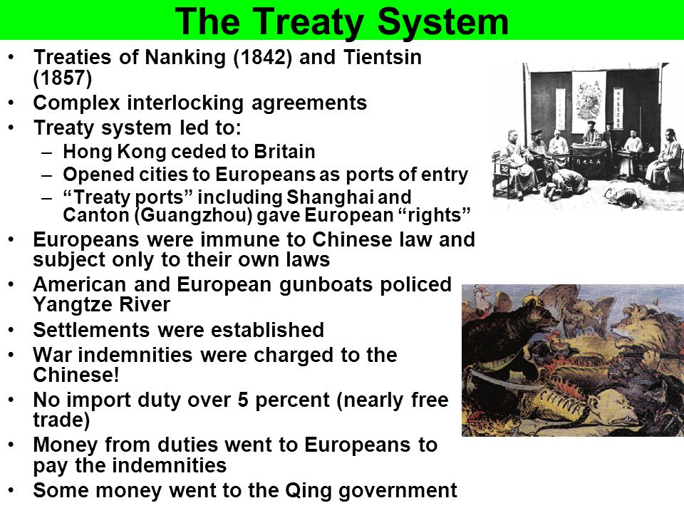 The Treaty System Treaties of Nanking (1842) and Tientsin (1857)