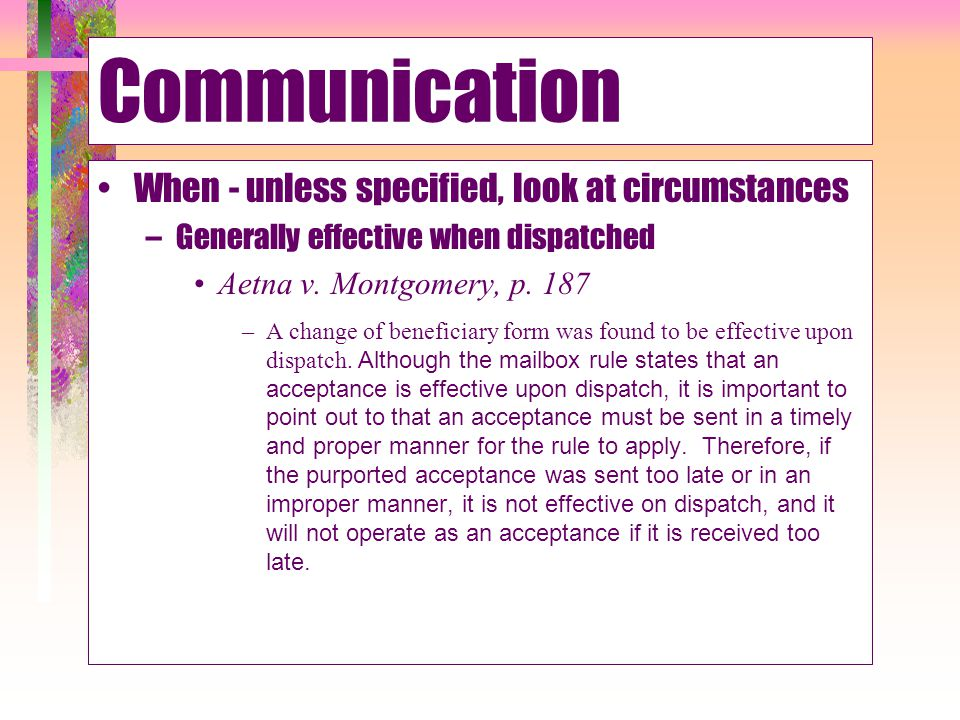 Communication When - unless specified, look at circumstances