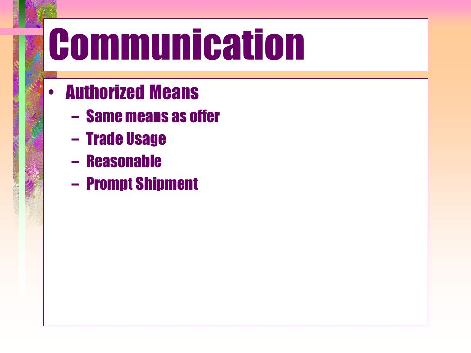 Communication Authorized Means Same means as offer Trade Usage