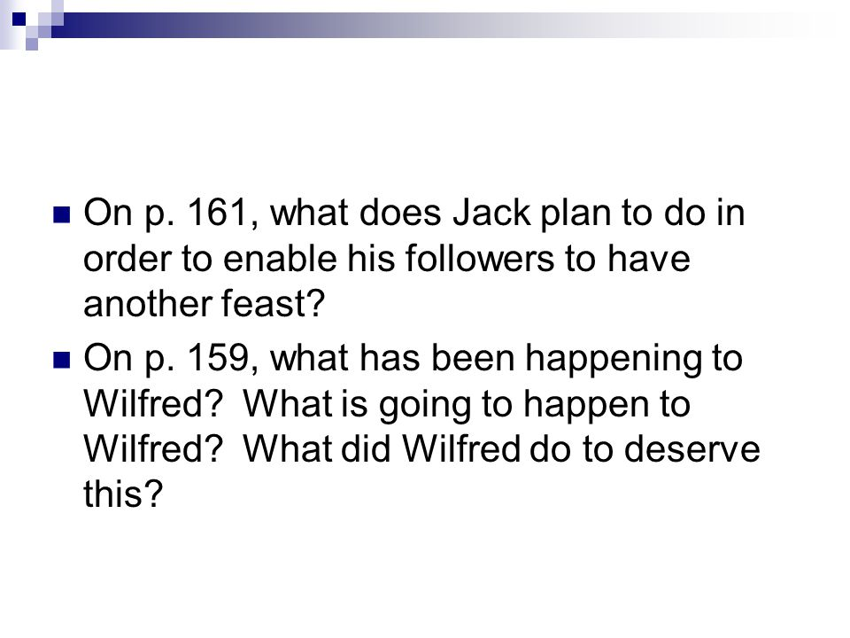 On p. 161, what does Jack plan to do in order to enable his followers to have another feast