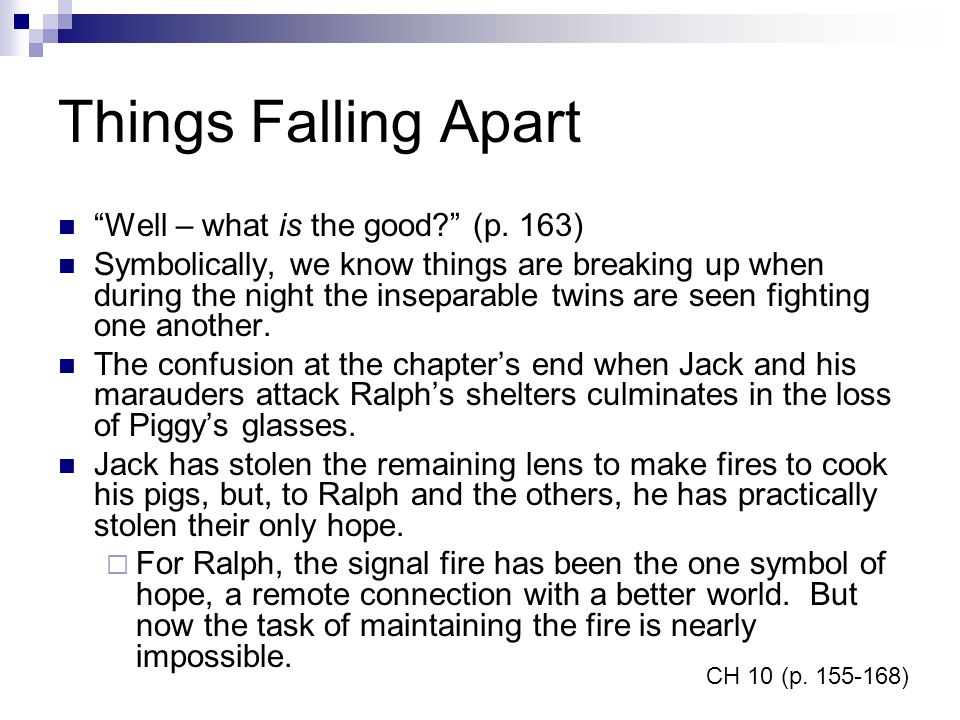 Things Falling Apart Well – what is the good (p. 163)