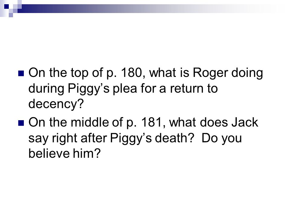 On the top of p. 180, what is Roger doing during Piggy's plea for a return to decency