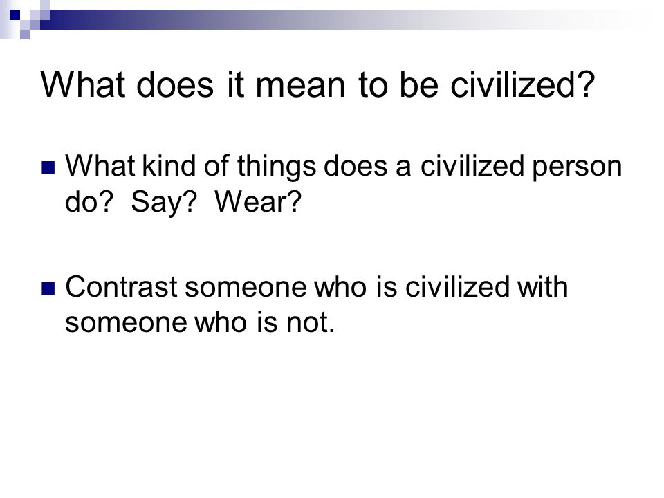 What does it mean to be civilized