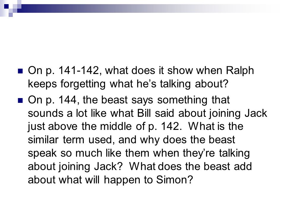 On p. 141-142, what does it show when Ralph keeps forgetting what he's talking about