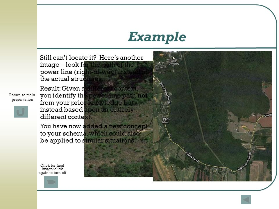 Example Still can't locate it Here's another image – look for the path of the power line (right-of-way) instead of the actual structures.