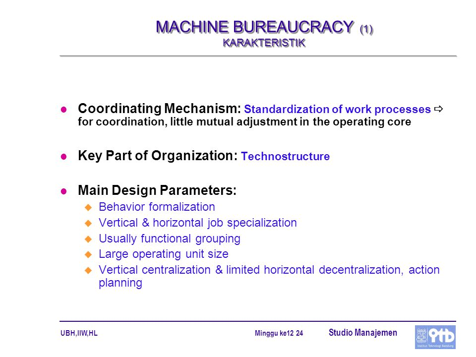 MACHINE BUREAUCRACY (1) KARAKTERISTIK