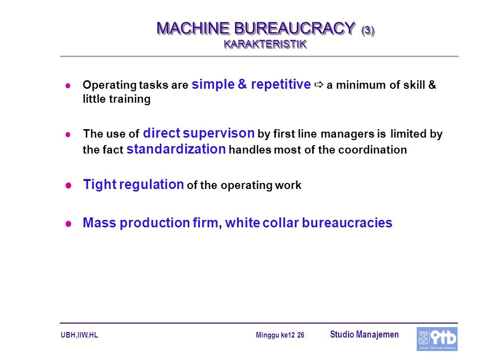 MACHINE BUREAUCRACY (3) KARAKTERISTIK