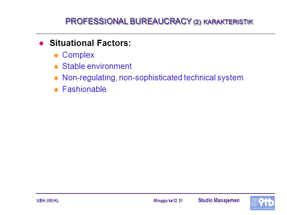 PROFESSIONAL BUREAUCRACY (2) KARAKTERISTIK