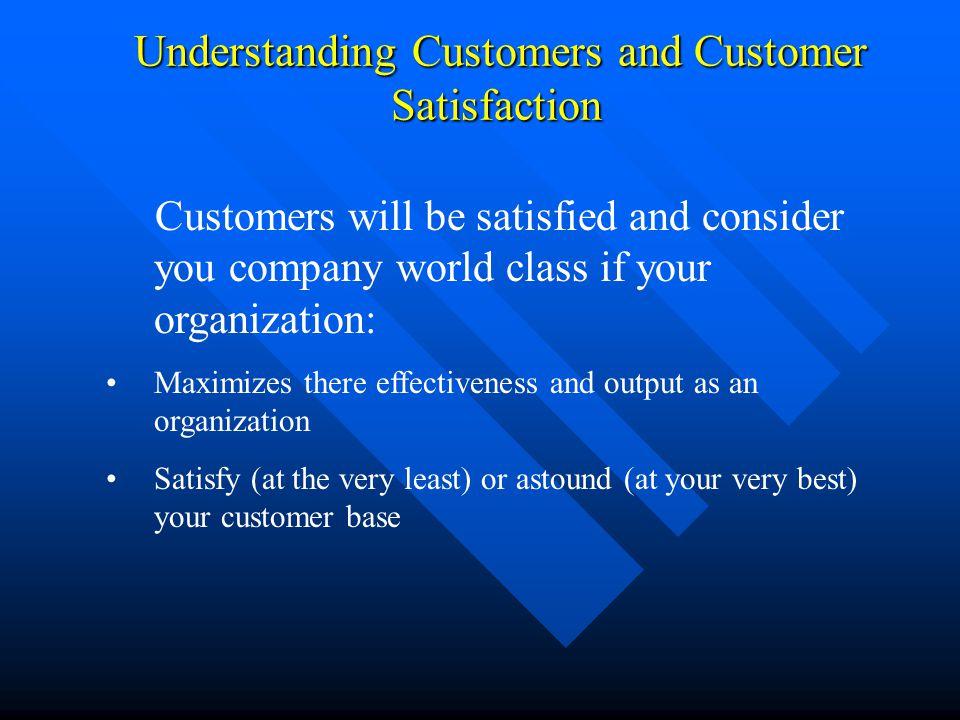 Understanding Customers and Customer Satisfaction