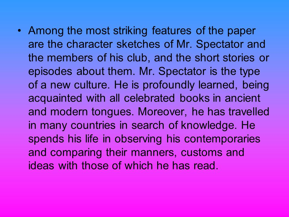 Among the most striking features of the paper are the character sketches of Mr.