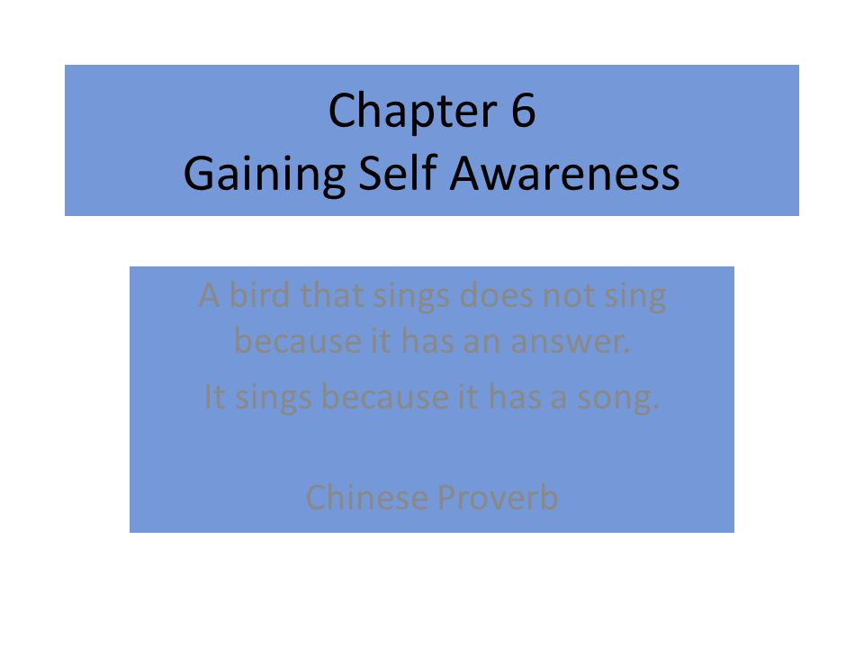 Chapter 6 Gaining Self Awareness