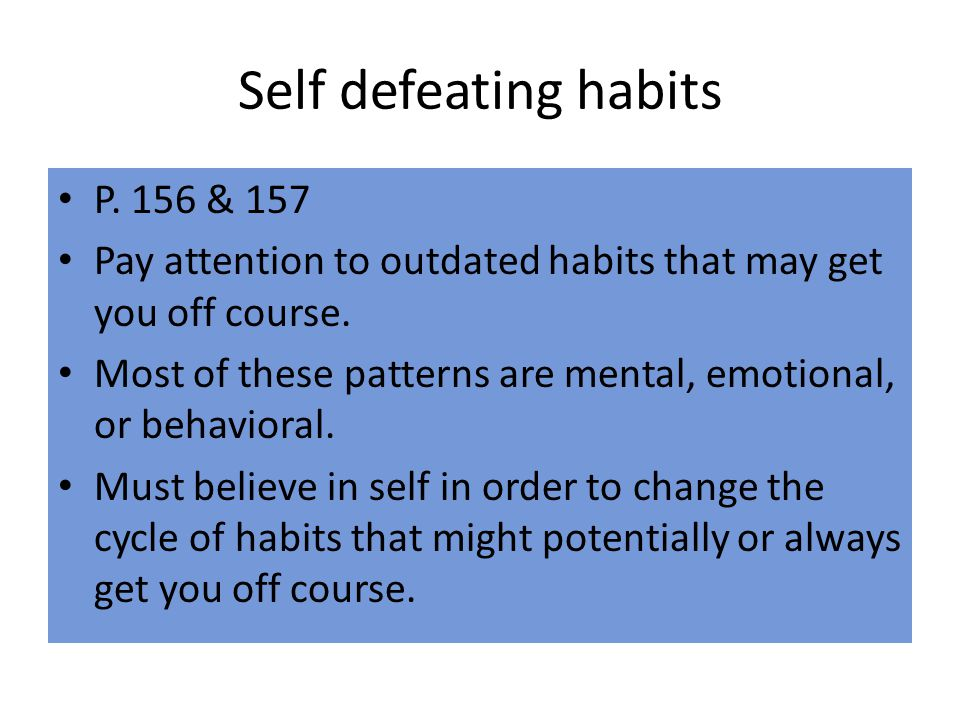 Self defeating habits P. 156 & 157