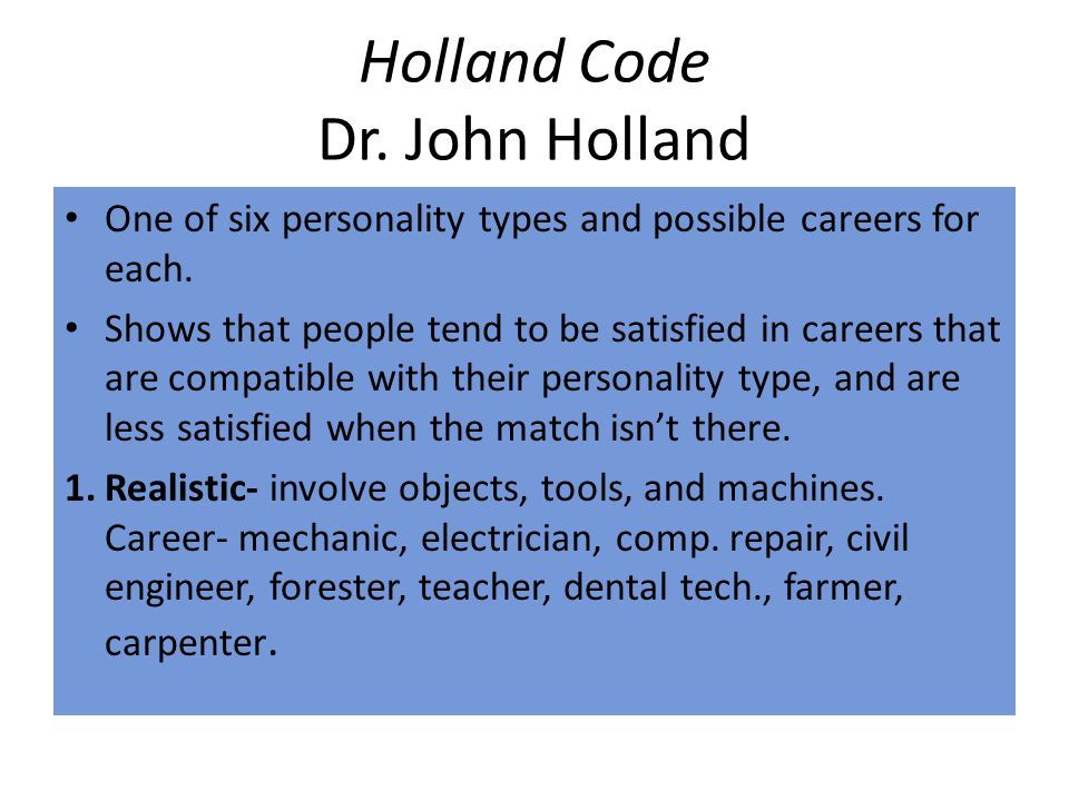 john hollands careers and personality types essay john holland careers and personality personal application of the six personality types having a link with career satisfaction, which are defined by psychologist john holland.