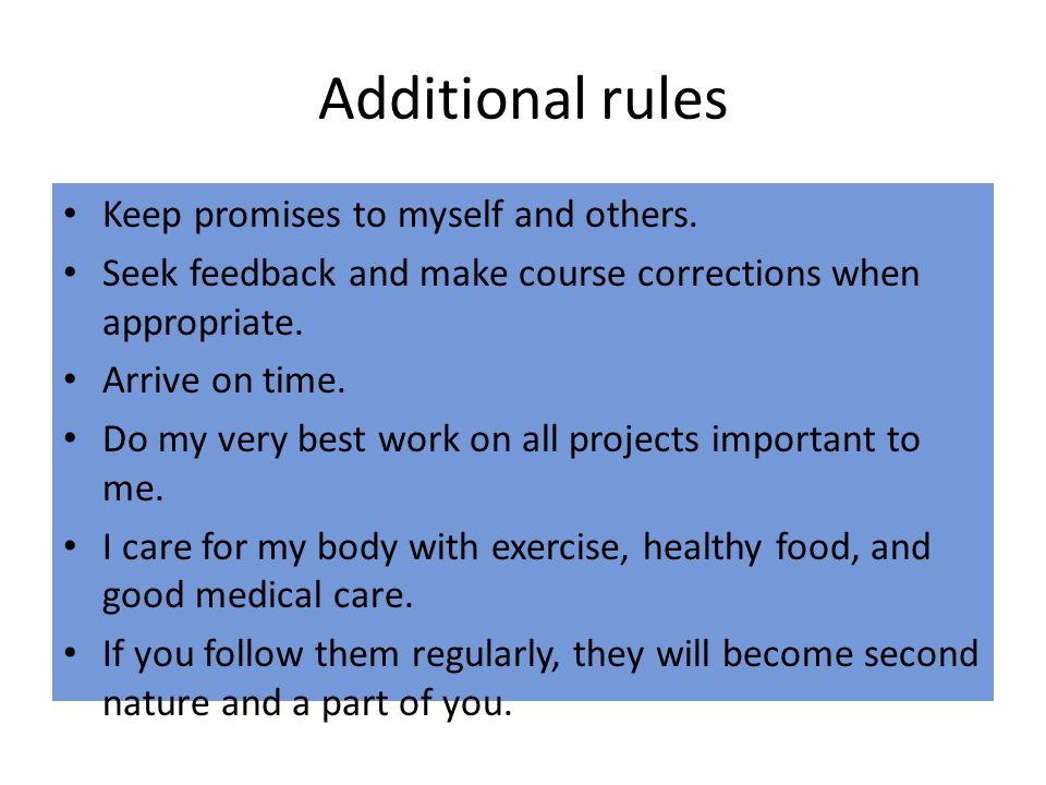 Additional rules Keep promises to myself and others.