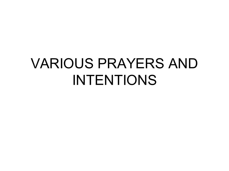 VARIOUS PRAYERS AND INTENTIONS