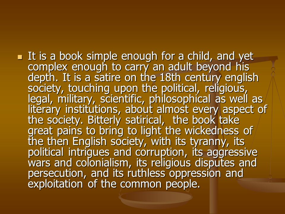 It is a book simple enough for a child, and yet complex enough to carry an adult beyond his depth.
