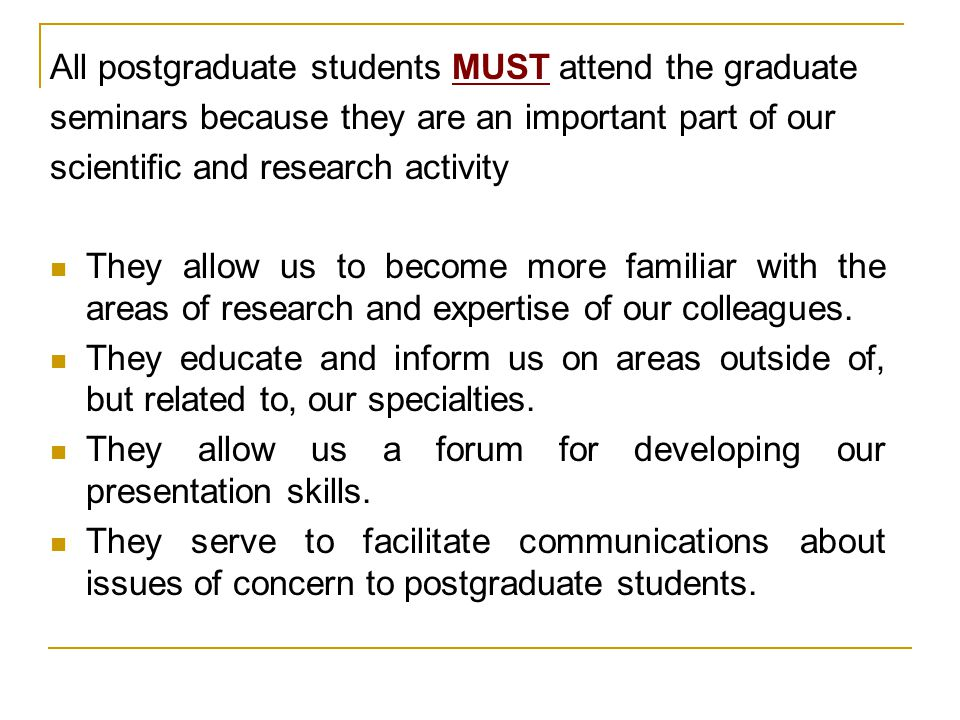 All postgraduate students MUST attend the graduate