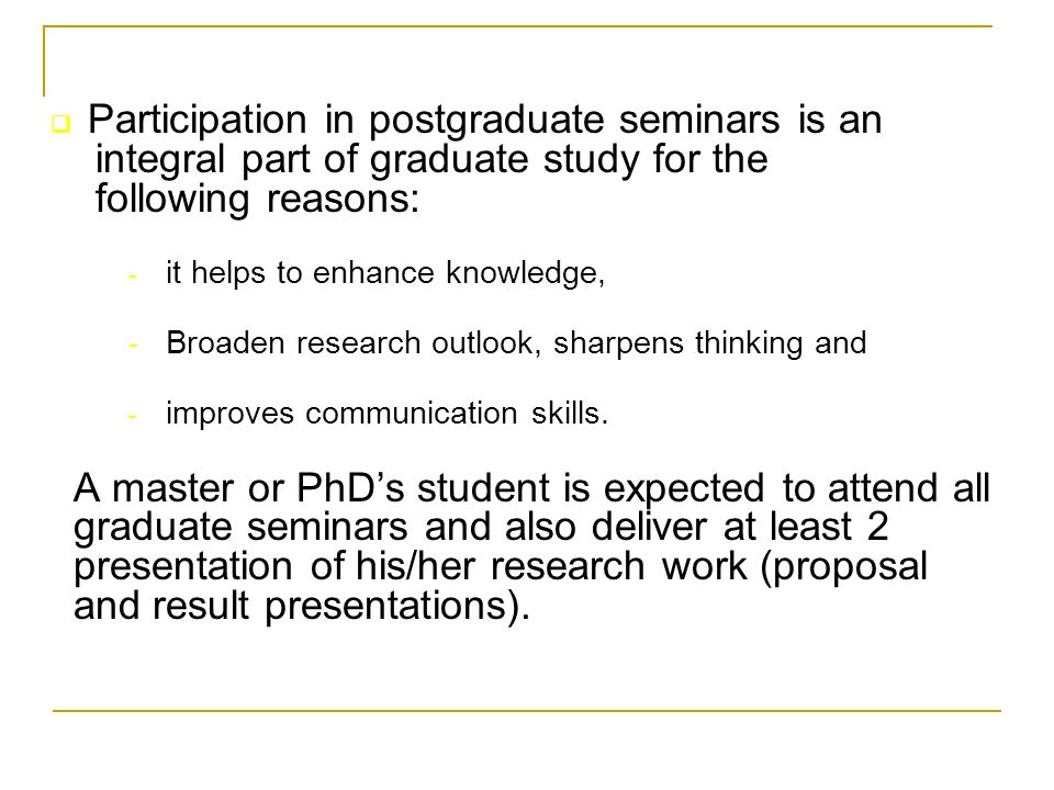 Participation in postgraduate seminars is an