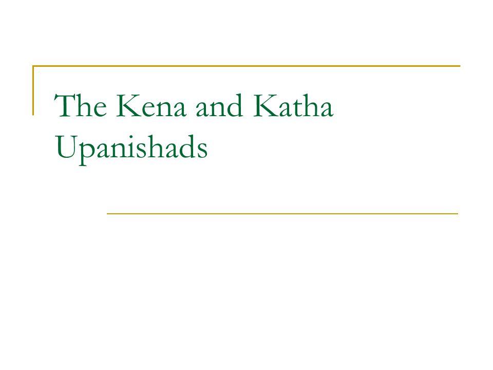 The Kena and Katha Upanishads