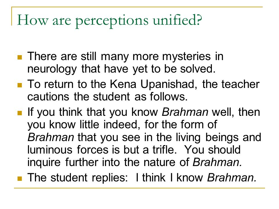 How are perceptions unified