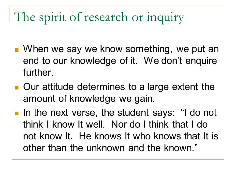 The spirit of research or inquiry