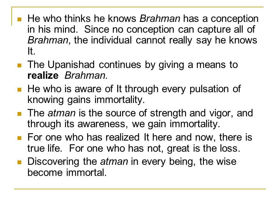 He who thinks he knows Brahman has a conception in his mind