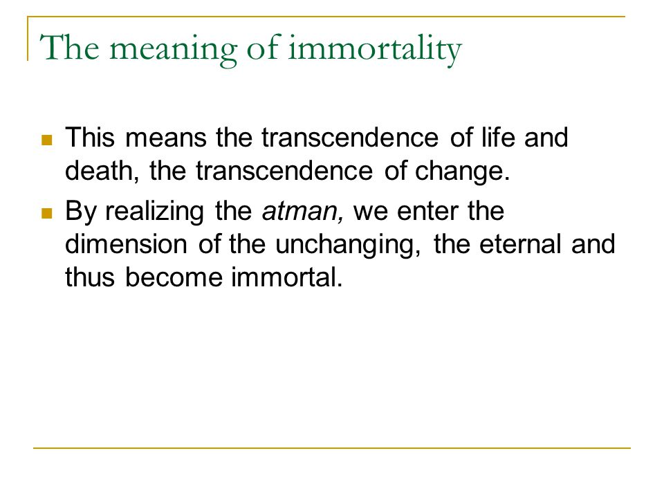 The meaning of immortality