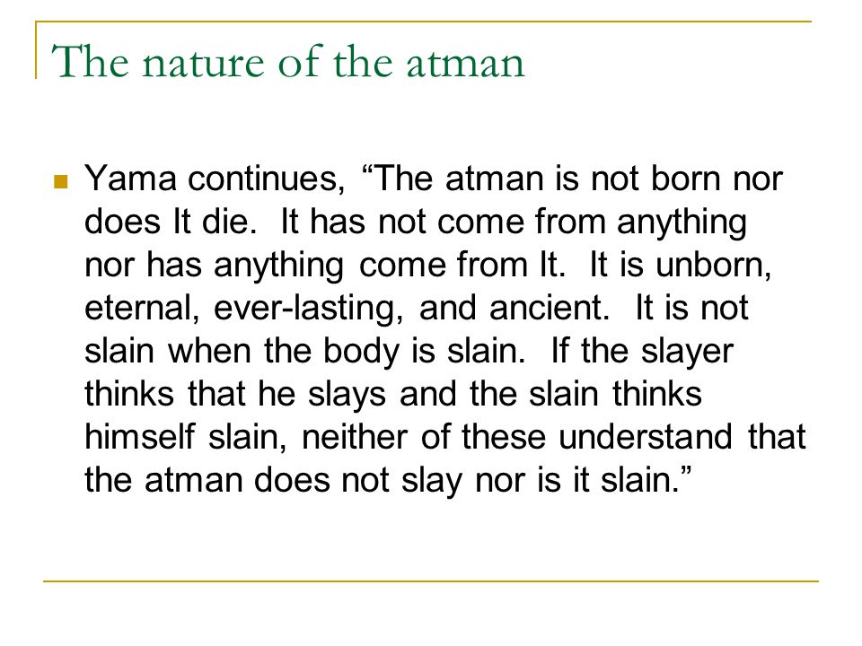 The nature of the atman