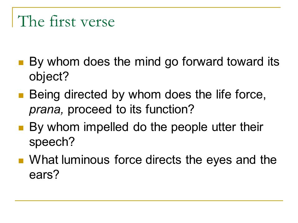 The first verse By whom does the mind go forward toward its object