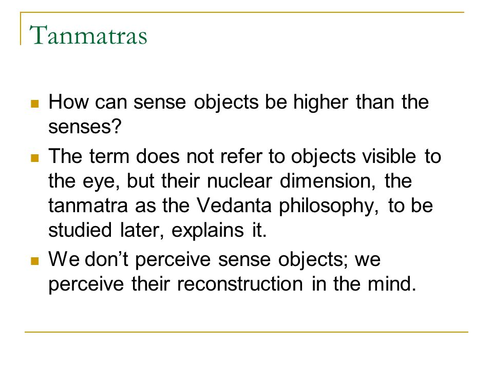 Tanmatras How can sense objects be higher than the senses
