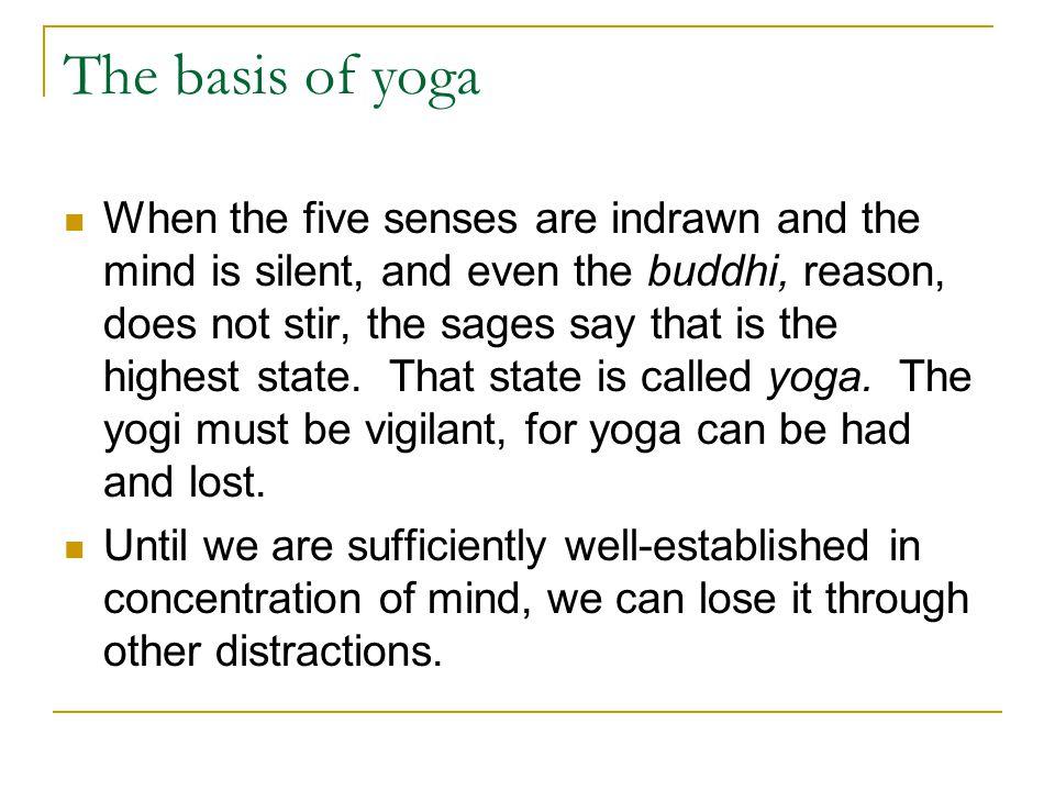 The basis of yoga