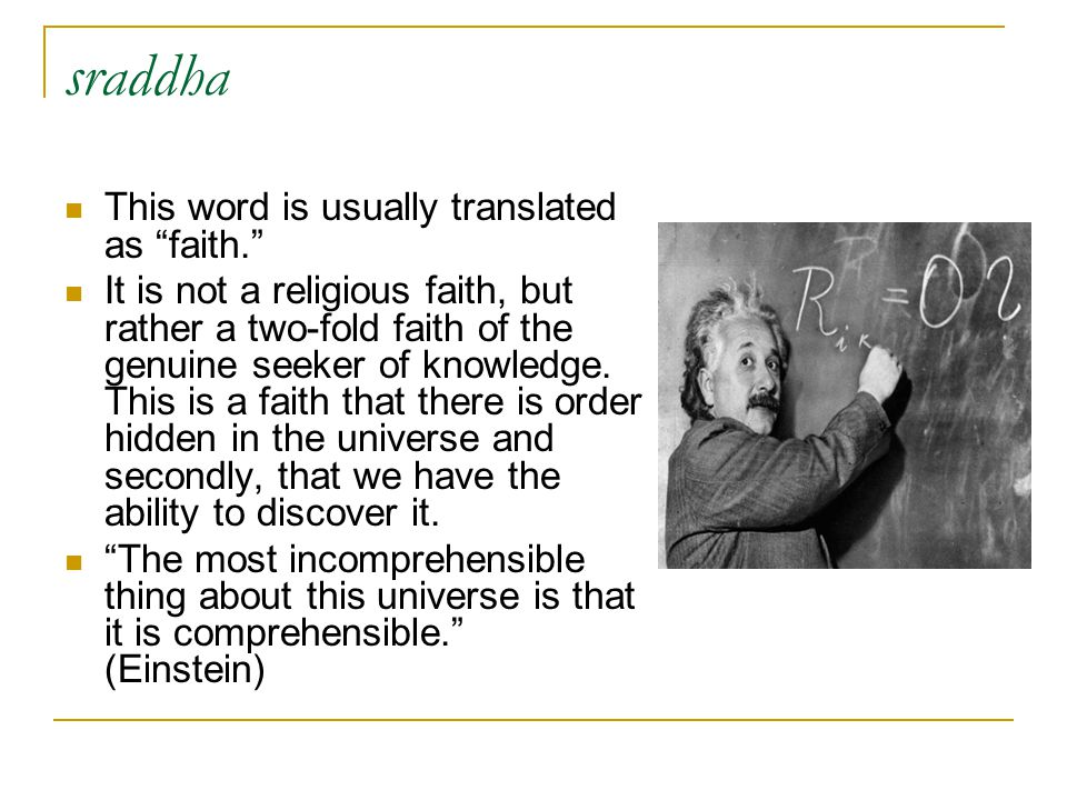 sraddha This word is usually translated as faith.