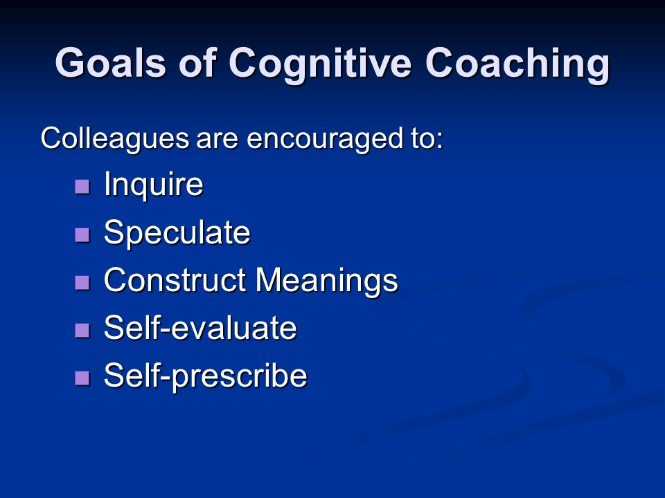 Goals of Cognitive Coaching