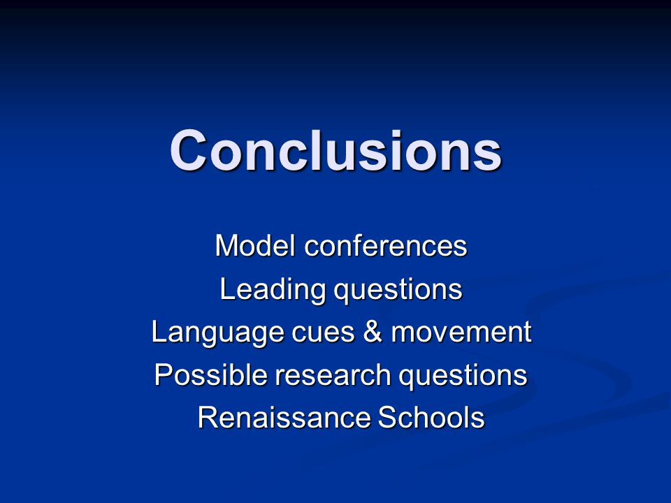 Conclusions Model conferences Leading questions
