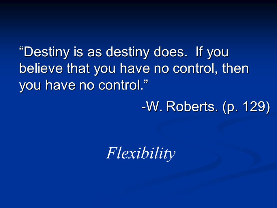Destiny is as destiny does