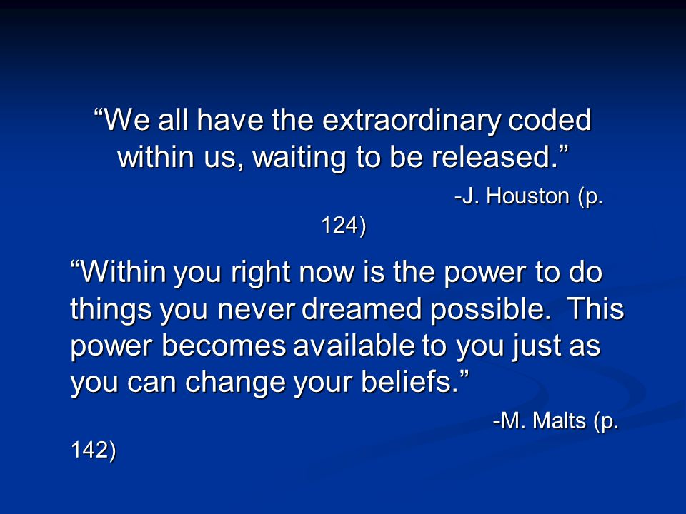 We all have the extraordinary coded within us, waiting to be released
