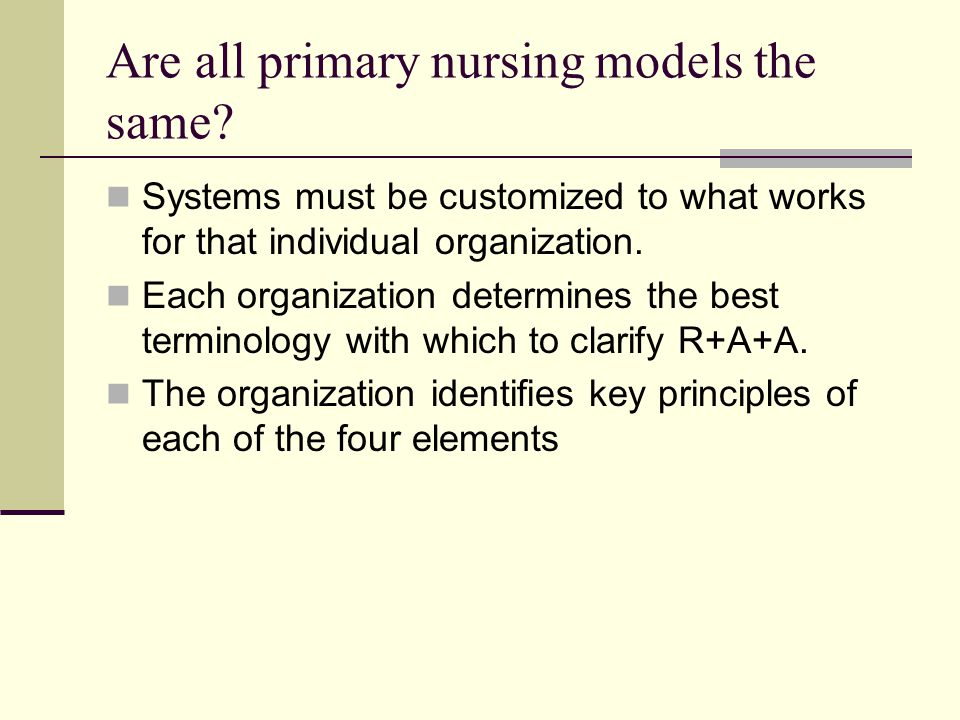 Are all primary nursing models the same