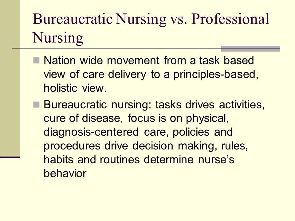 Bureaucratic Nursing vs. Professional Nursing